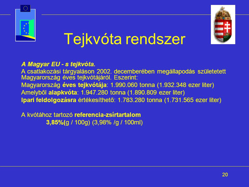 Tejkvóta rendszer A Magyar EU - s tejkvóta.