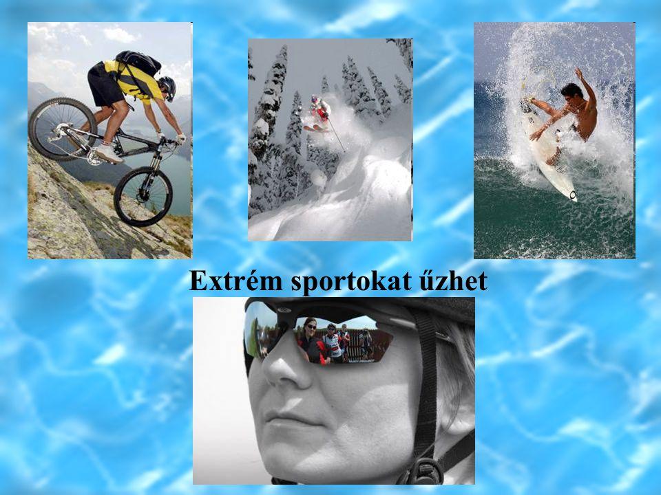 Extrém sportokat űzhet Napszemüveget viselhet mellette