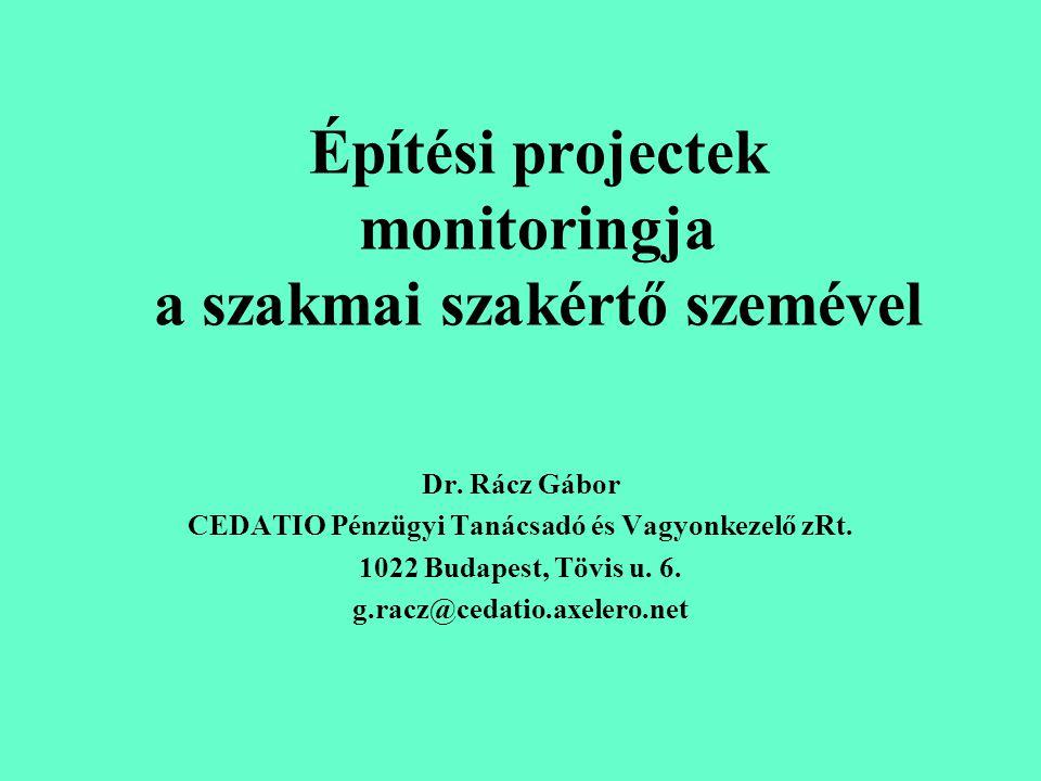 Építési projectek monitoringja a szakmai szakértő szemével
