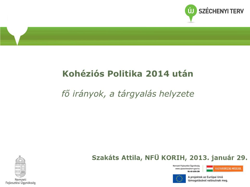 Kohéziós Politika 2014 után fő irányok, a tárgyalás helyzete