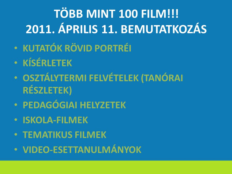TÖBB MINT 100 FILM!!! 2011. ÁPRILIS 11. BEMUTATKOZÁS