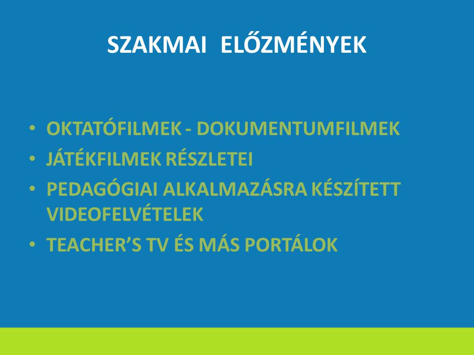 SZAKMAI ELŐZMÉNYEK OKTATÓFILMEK - DOKUMENTUMFILMEK