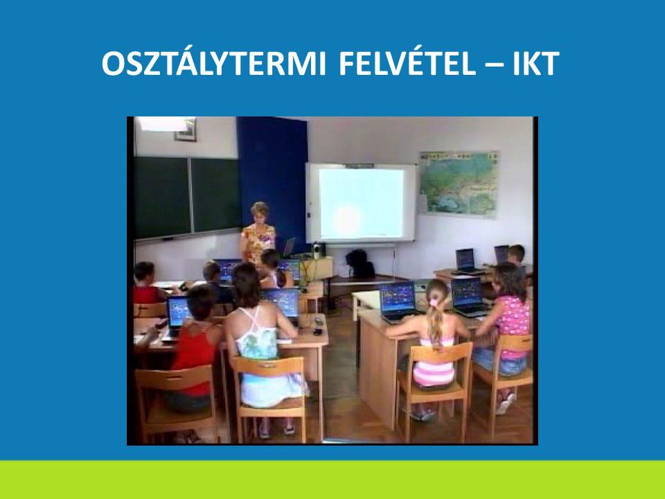 OSZTÁLYTERMI FELVÉTEL – IKT