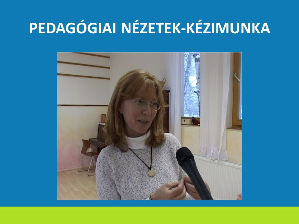 PEDAGÓGIAI NÉZETEK-KÉZIMUNKA