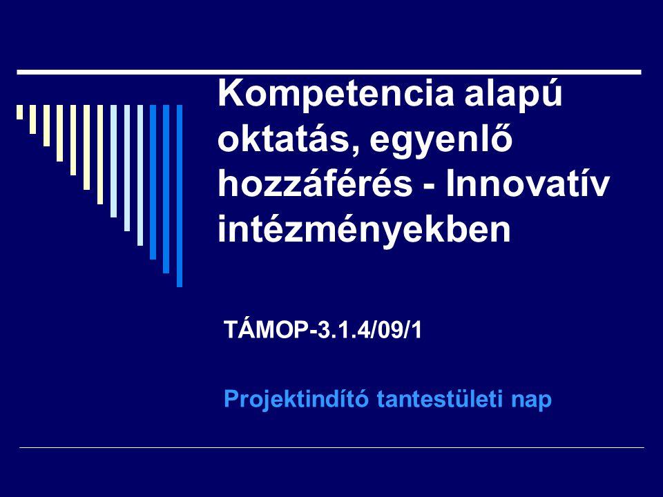 TÁMOP-3.1.4/09/1 Projektindító tantestületi nap
