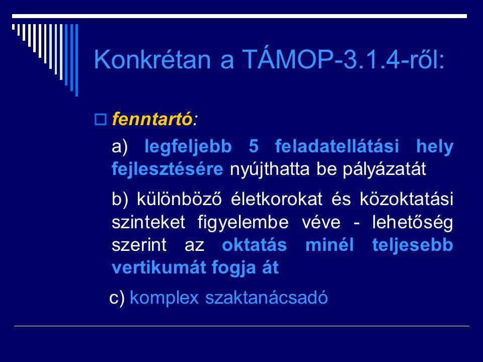 Konkrétan a TÁMOP-3.1.4-ről: