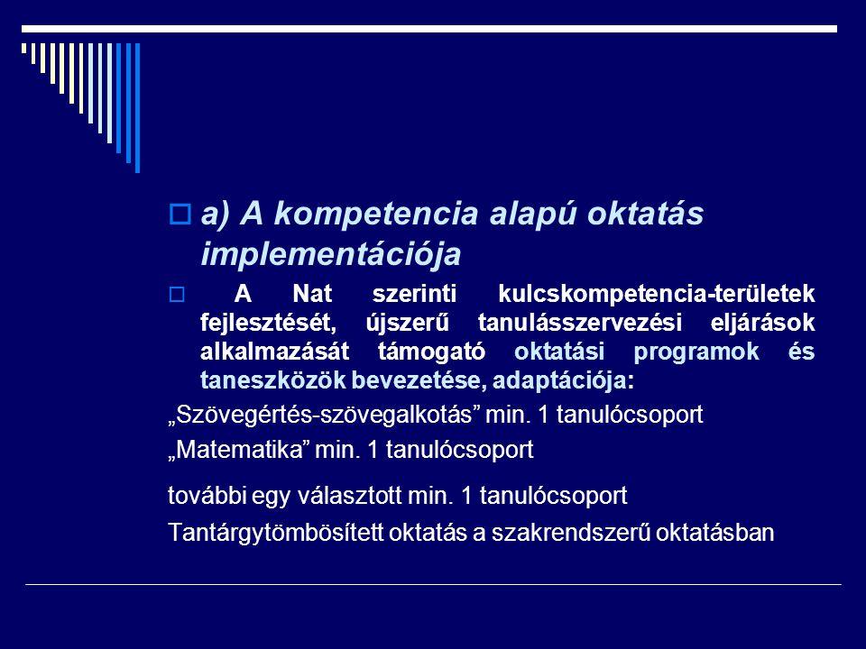 a) A kompetencia alapú oktatás implementációja