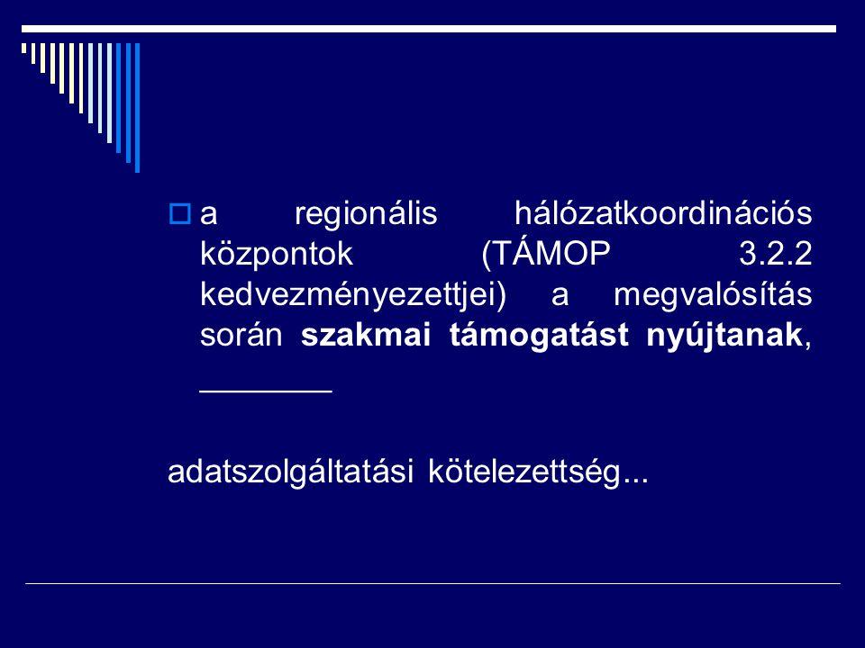a regionális hálózatkoordinációs központok (TÁMOP 3. 2