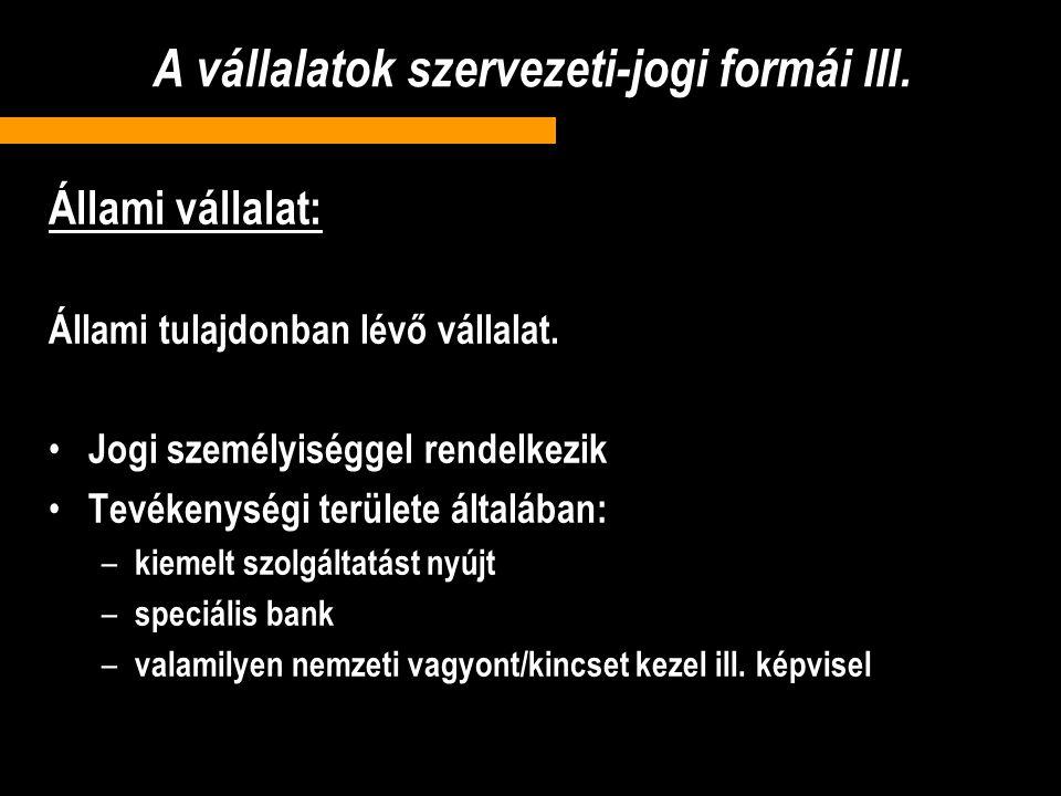 A vállalatok szervezeti-jogi formái III.