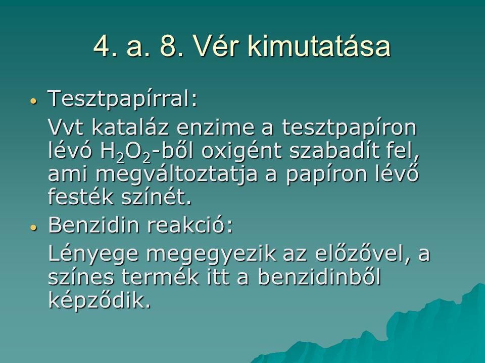 4. a. 8. Vér kimutatása Tesztpapírral: