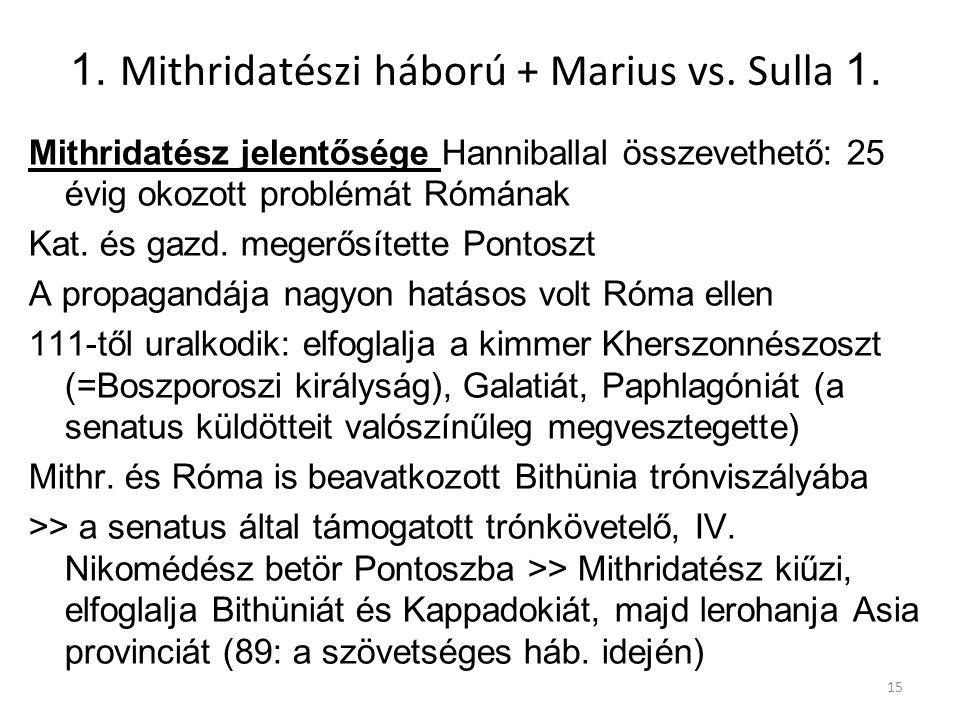 1. Mithridatészi háború + Marius vs. Sulla 1.