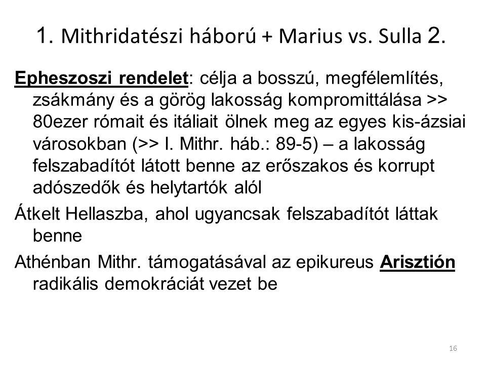 1. Mithridatészi háború + Marius vs. Sulla 2.