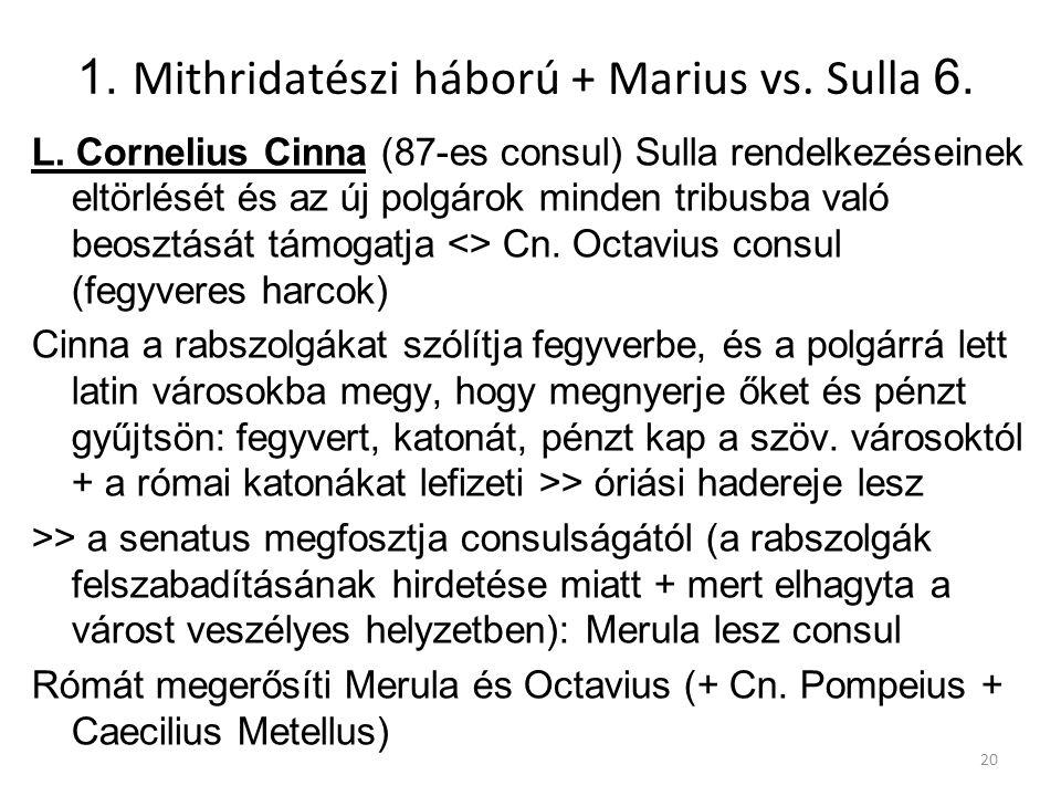 1. Mithridatészi háború + Marius vs. Sulla 6.