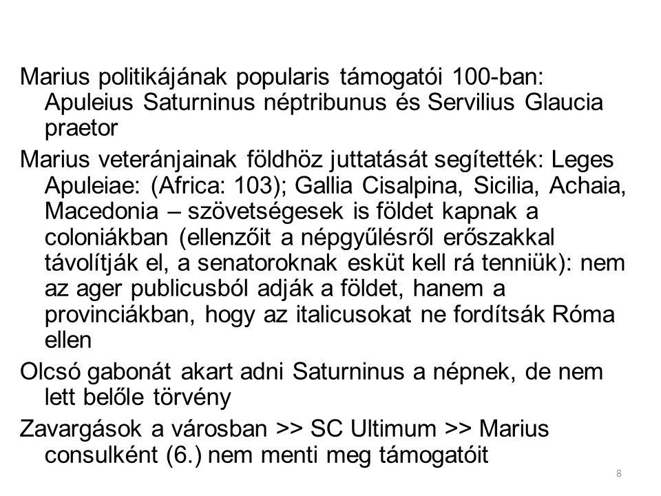 Marius politikájának popularis támogatói 100-ban: Apuleius Saturninus néptribunus és Servilius Glaucia praetor