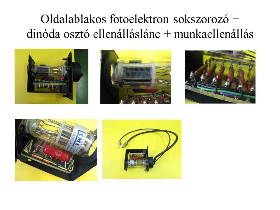 Oldalablakos fotoelektron sokszorozó + dinóda osztó ellenálláslánc + munkaellenállás