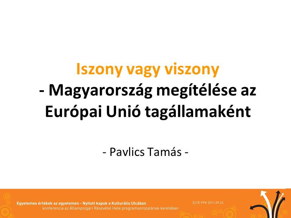 Iszony vagy viszony - Magyarország megítélése az Európai Unió tagállamaként