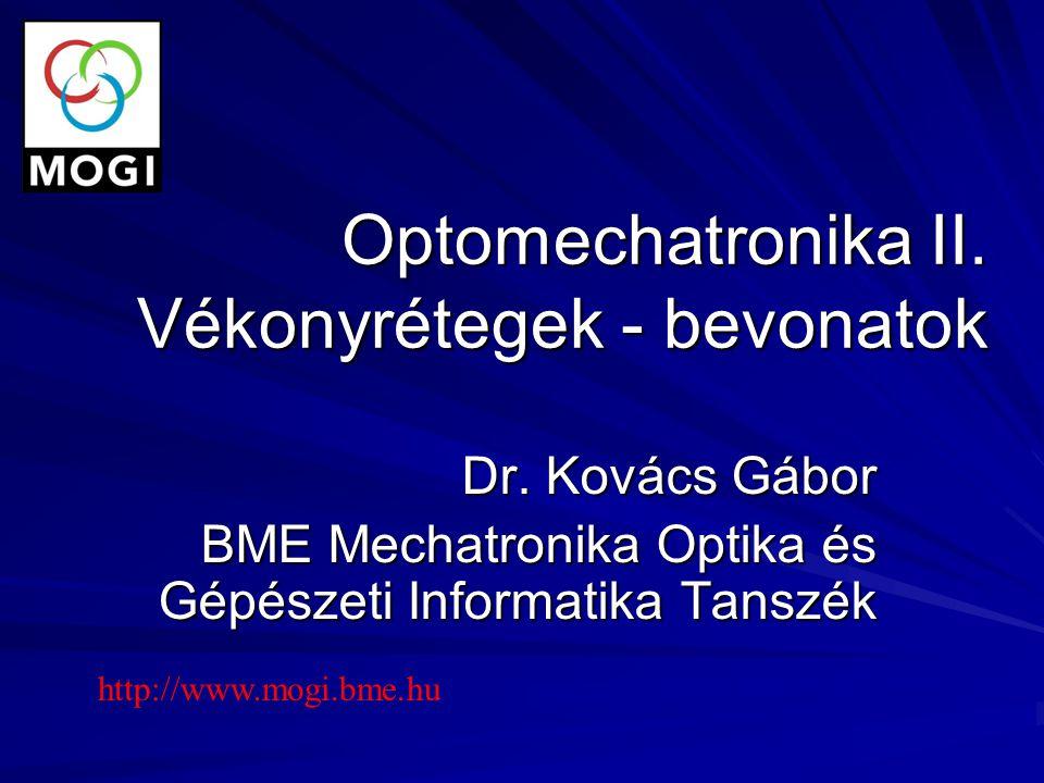Optomechatronika II. Vékonyrétegek - bevonatok