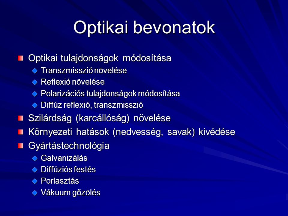 Optikai bevonatok Optikai tulajdonságok módosítása