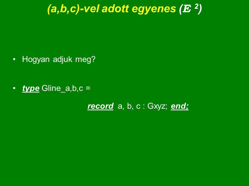 (a,b,c)-vel adott egyenes (E 2)