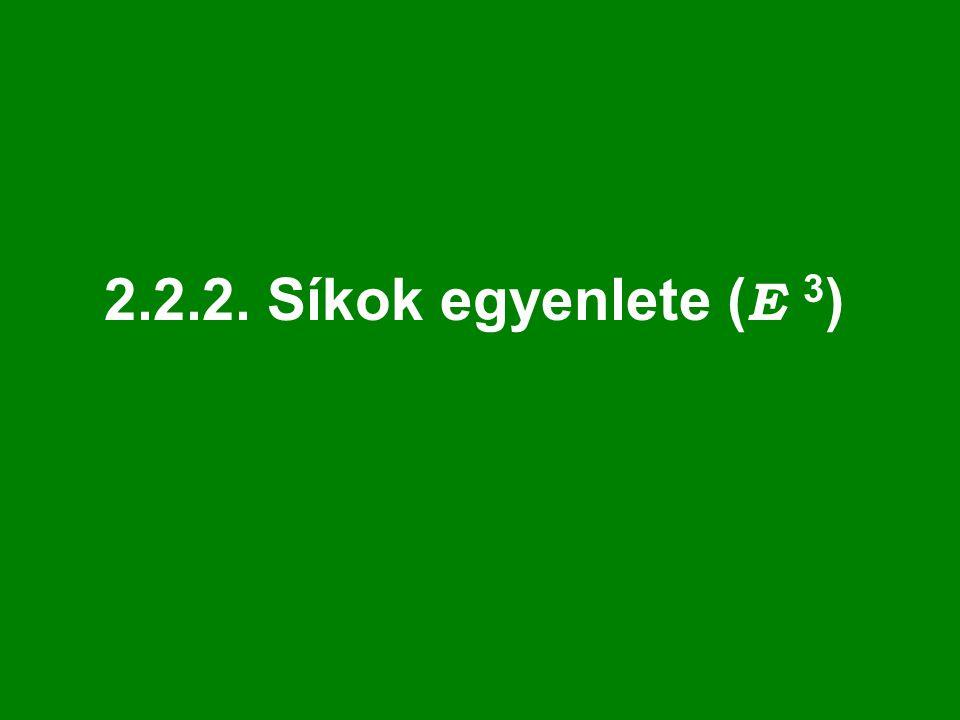 2.2.2. Síkok egyenlete (E 3)