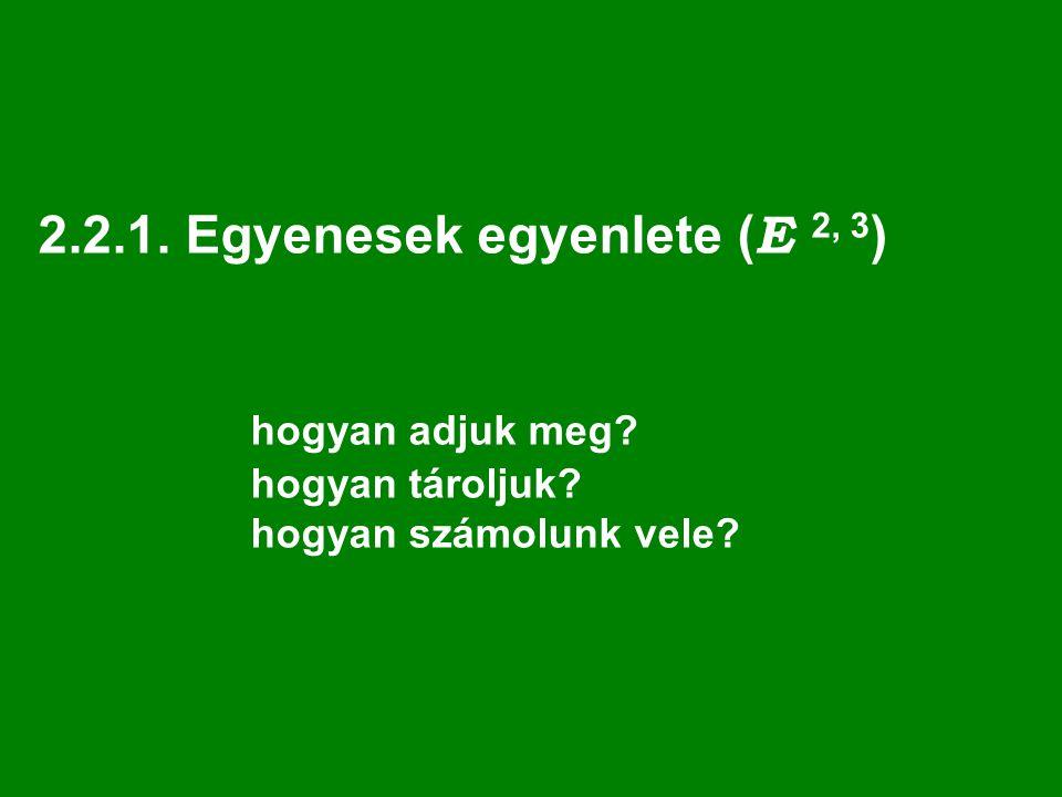 2. 2. 1. Egyenesek egyenlete (E 2, 3). hogyan adjuk meg