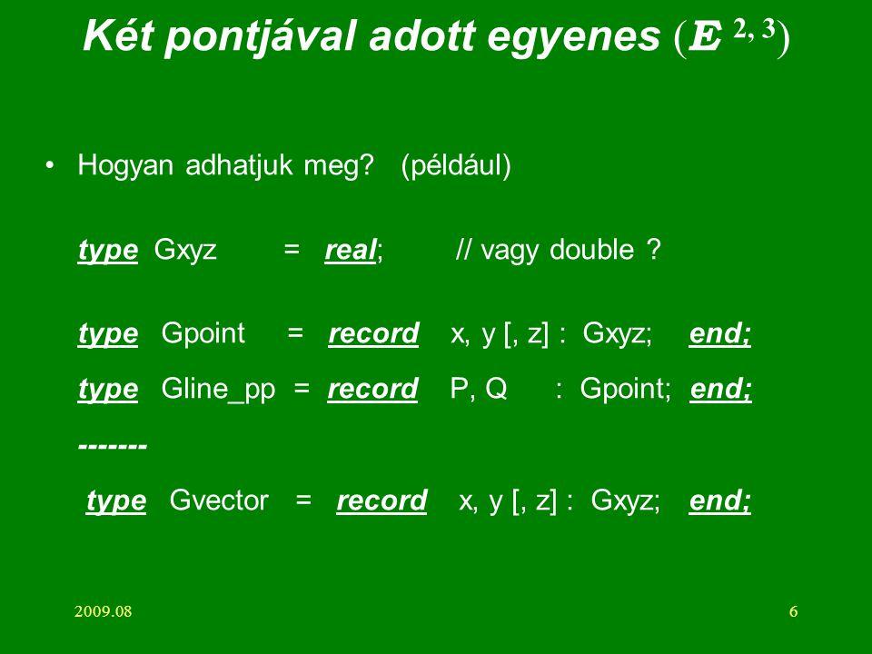 Két pontjával adott egyenes (E 2, 3)