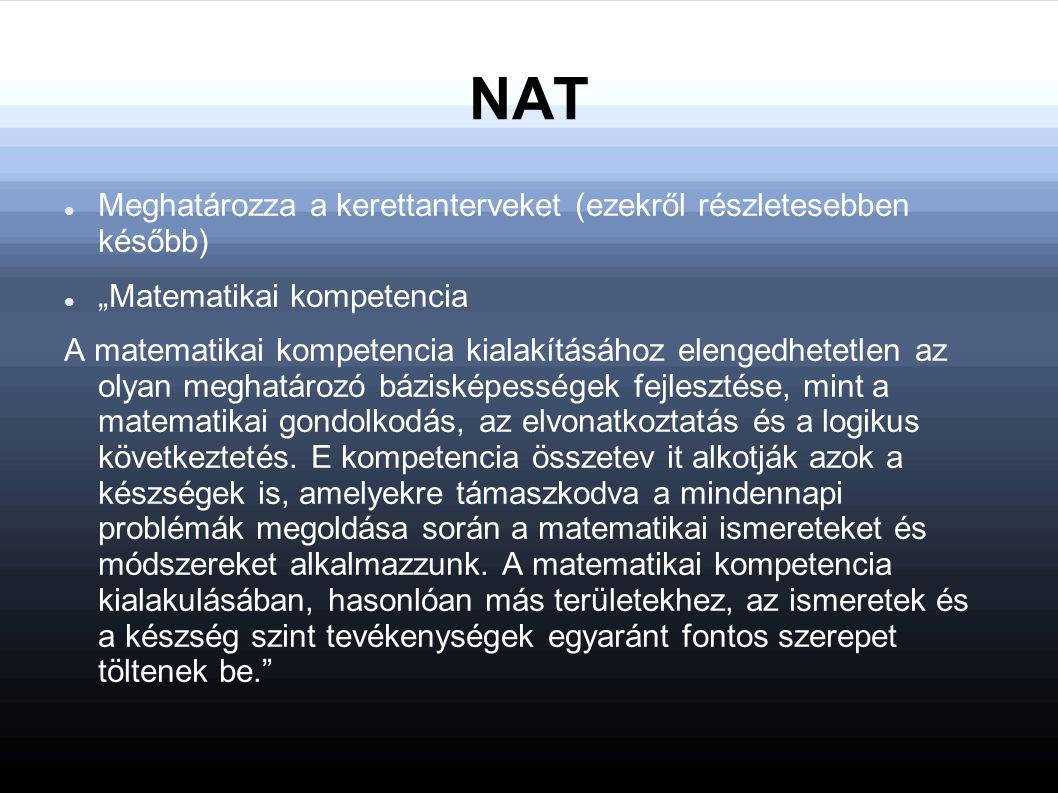 NAT Meghatározza a kerettanterveket (ezekről részletesebben később)