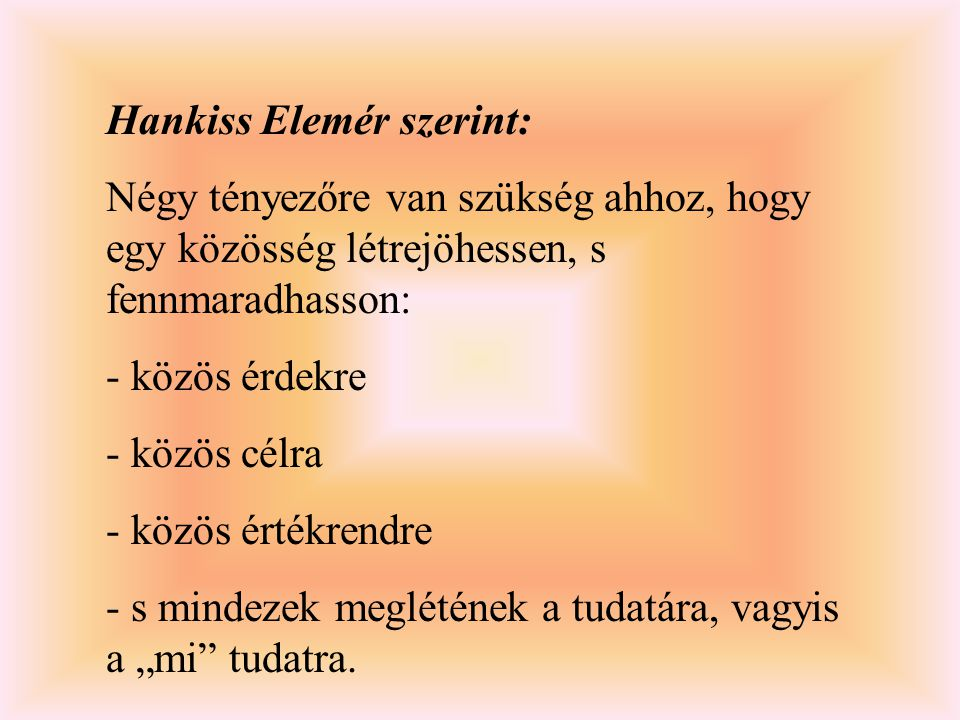 Hankiss Elemér szerint: