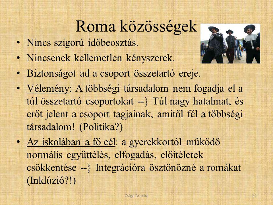 Roma közösségek Nincs szigorú időbeosztás.