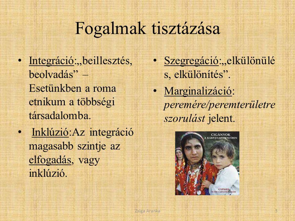 """Fogalmak tisztázása Integráció:""""beillesztés, beolvadás – Esetünkben a roma etnikum a többségi társadalomba."""