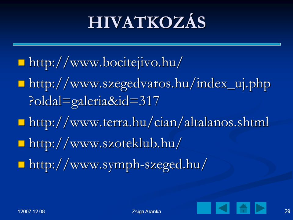 HIVATKOZÁS http://www.bocitejivo.hu/