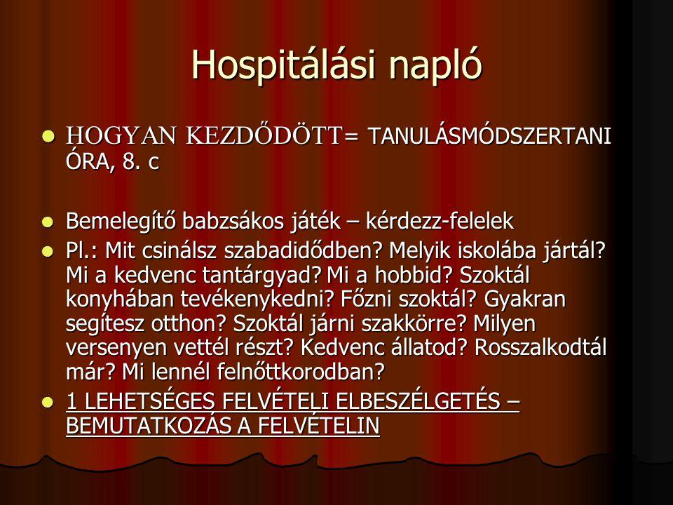 Hospitálási napló HOGYAN KEZDŐDÖTT= TANULÁSMÓDSZERTANI ÓRA, 8. c