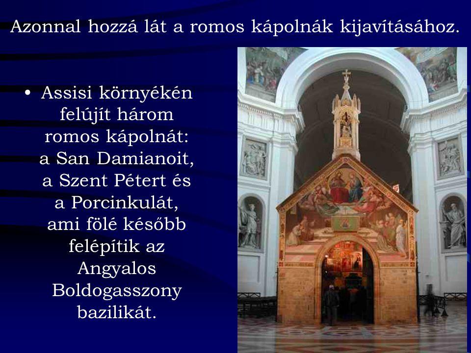 Azonnal hozzá lát a romos kápolnák kijavításához.