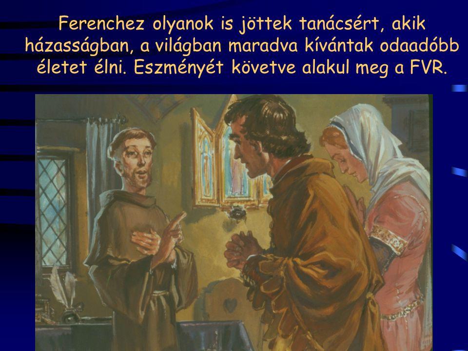 Ferenchez olyanok is jöttek tanácsért, akik házasságban, a világban maradva kívántak odaadóbb életet élni.
