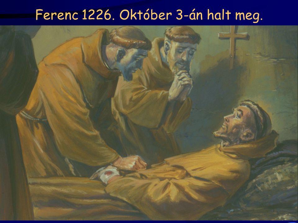 Ferenc 1226. Október 3-án halt meg.