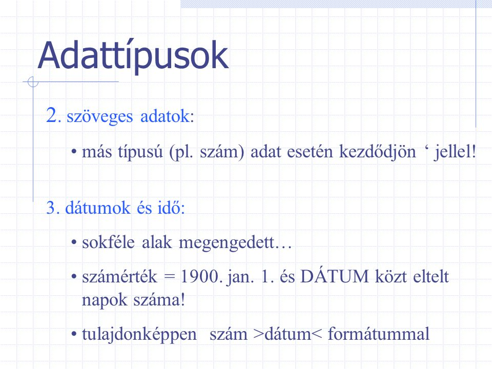 Adattípusok 2. szöveges adatok: