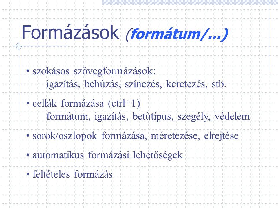 Formázások (formátum/...)