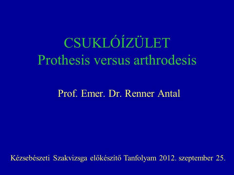 CSUKLÓÍZÜLET Prothesis versus arthrodesis