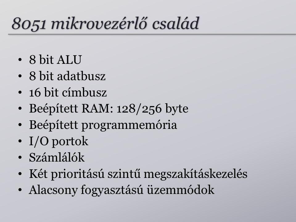 8051 mikrovezérlő család 8 bit ALU 8 bit adatbusz 16 bit címbusz
