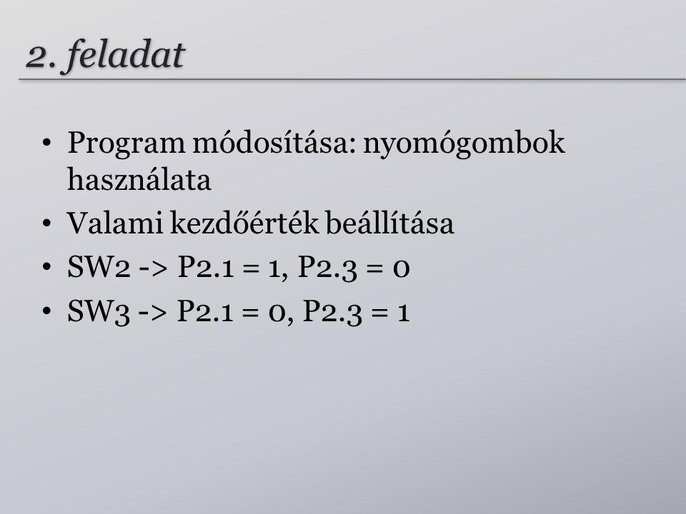 2. feladat Program módosítása: nyomógombok használata