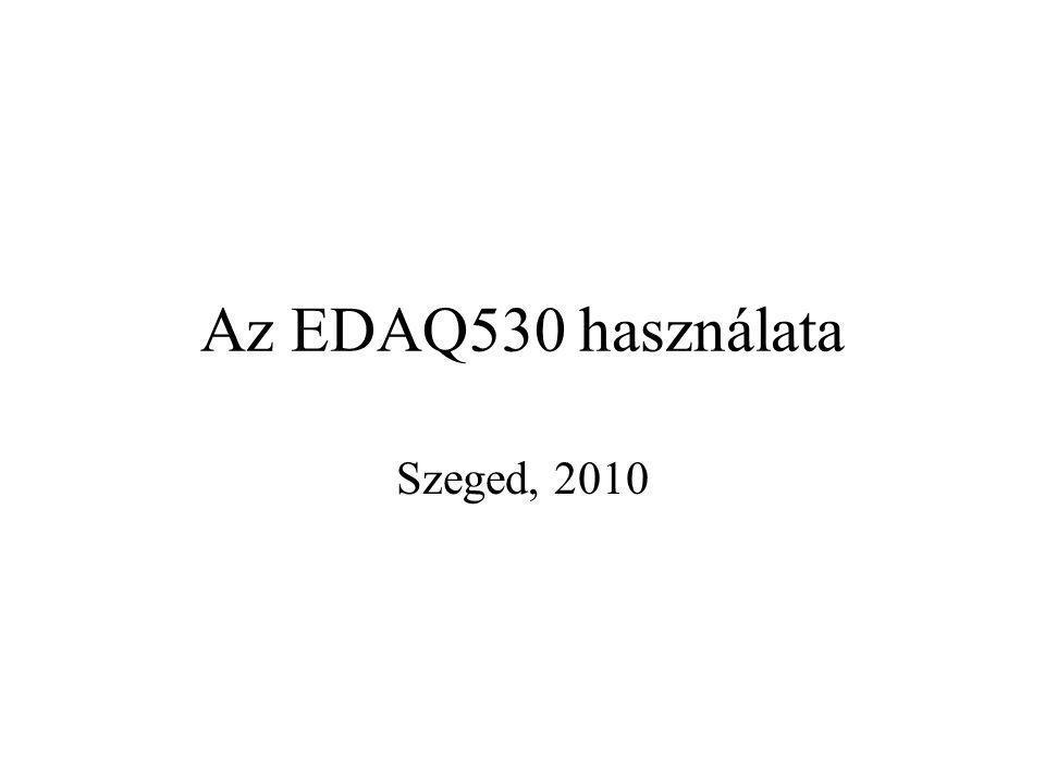 Az EDAQ530 használata Szeged, 2010
