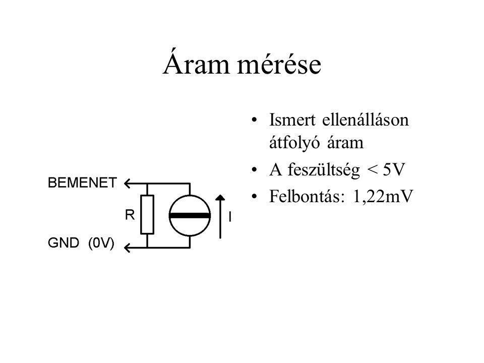 Áram mérése Ismert ellenálláson átfolyó áram A feszültség < 5V