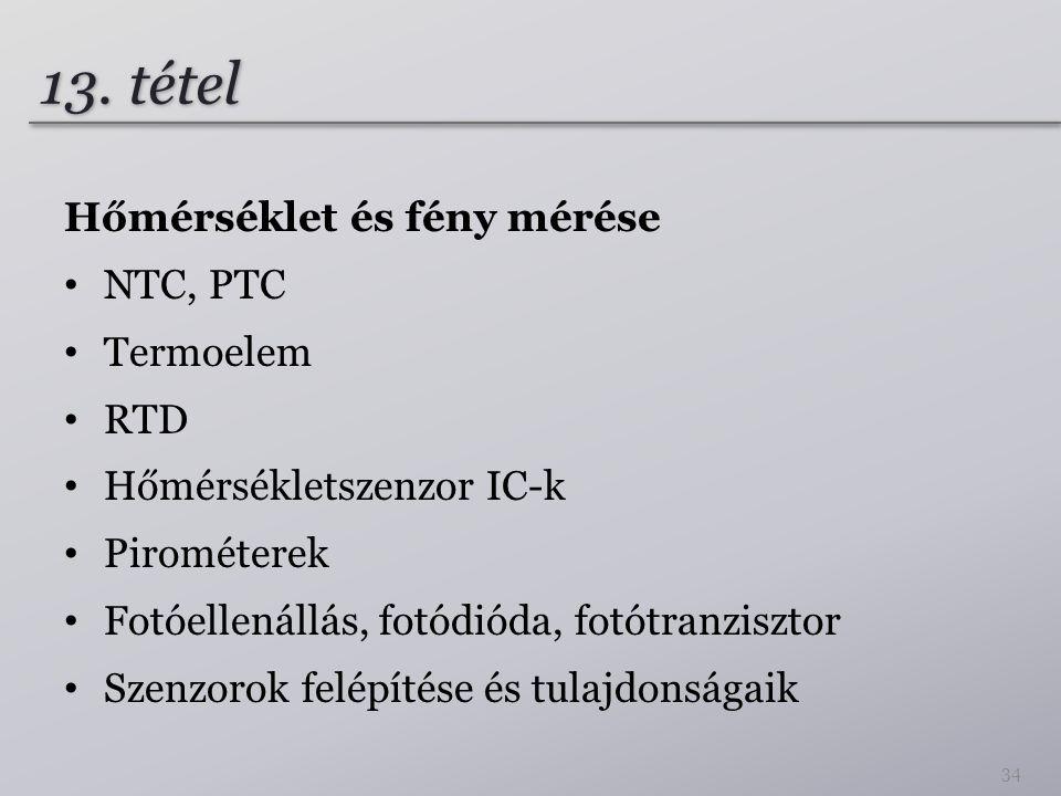 13. tétel Hőmérséklet és fény mérése NTC, PTC Termoelem RTD