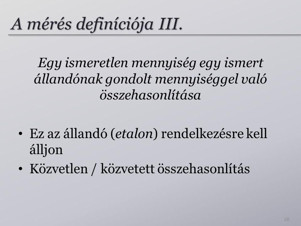 A mérés definíciója III.