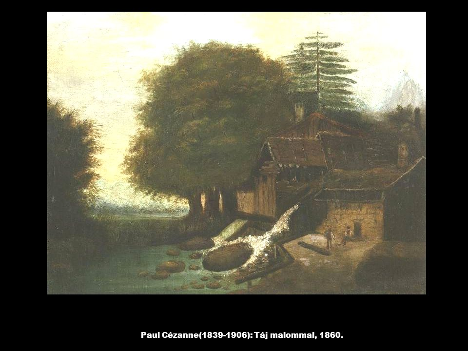 Paul Cézanne(1839-1906): Táj malommal, 1860.