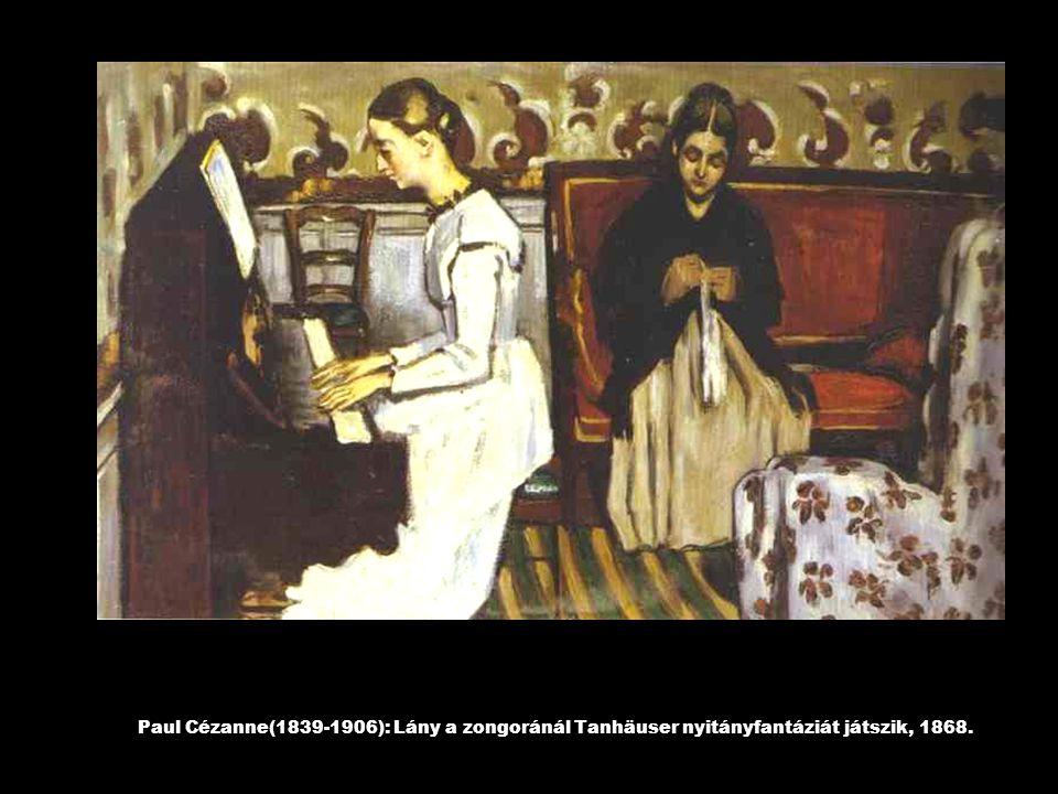 Paul Cézanne(1839-1906): Lány a zongoránál Tanhäuser nyitányfantáziát játszik, 1868.