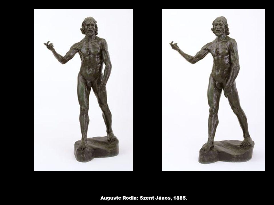 Auguste Rodin: Szent János, 1885.