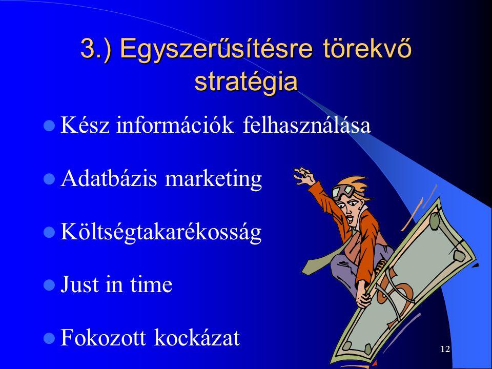 3.) Egyszerűsítésre törekvő stratégia