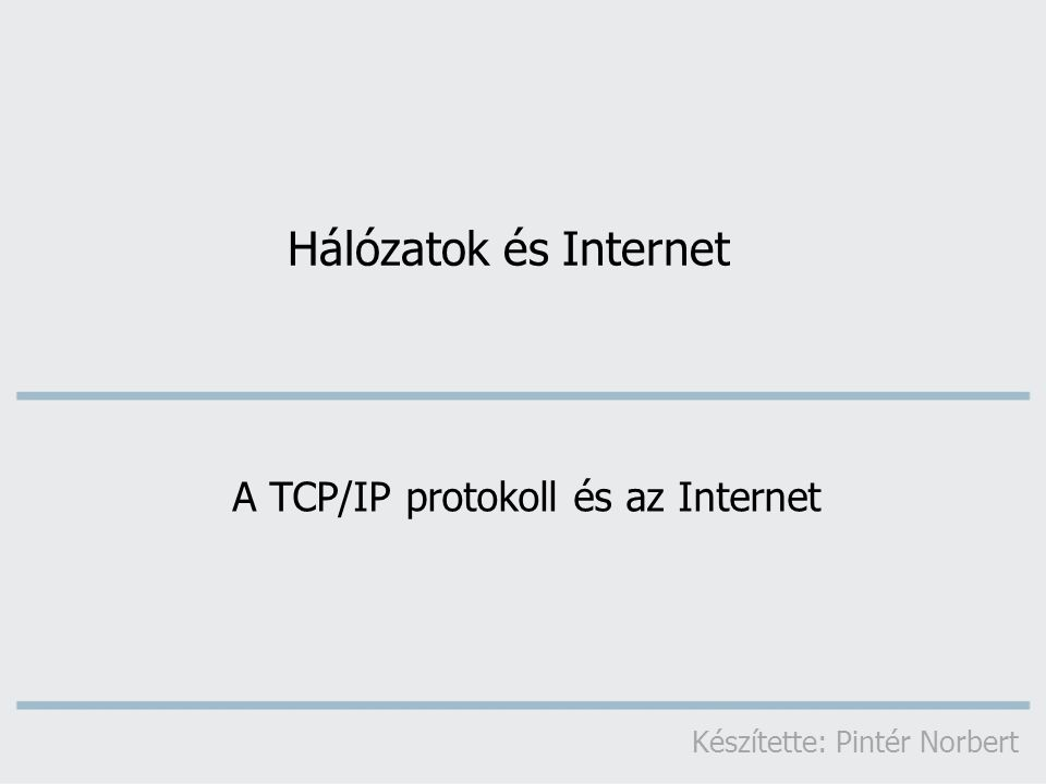 A TCP/IP protokoll és az Internet