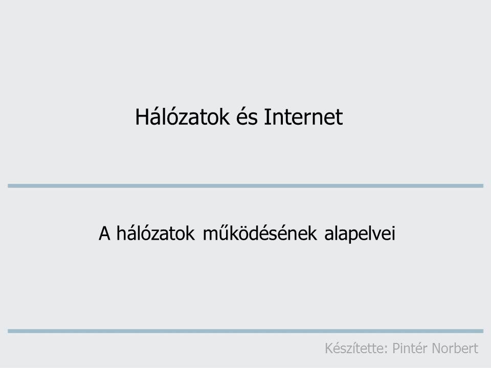 A hálózatok működésének alapelvei